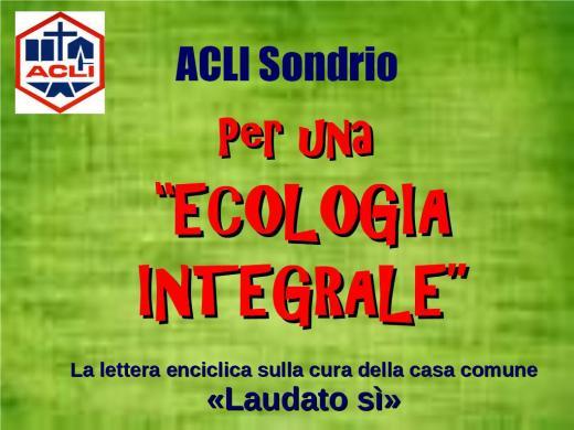 20191019 Laudato sì - Consiglio provinciale ACLI Sondrio - Caspoggio 12 12 15
